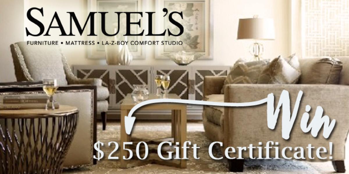 Enter To Win Samuel S Furniture 250 Certificate